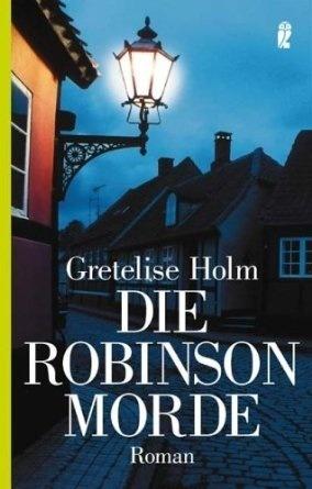 Die Robinson Morde Roman (Karin Sommer, #2)  by  Gretelise Holm