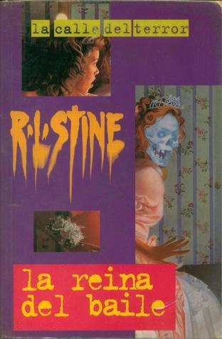 La Reina Del Baile (La Calle Del Terror #14) (Fear Street #15)  by  R.L. Stine