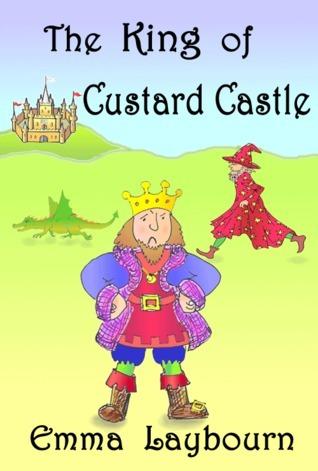 The King of Custard Castle Emma Laybourn