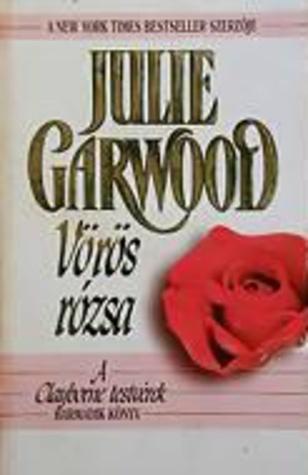 Vörös rózsa (A Clayborne testvérek #3) Julie Garwood
