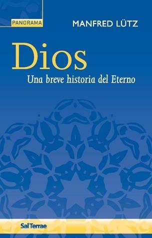 Dios. Una breve historia del Eterno  by  Manfred Lütz