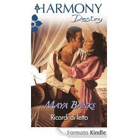 Ricordi di letto (Passione & Destino, #1) Maya Banks