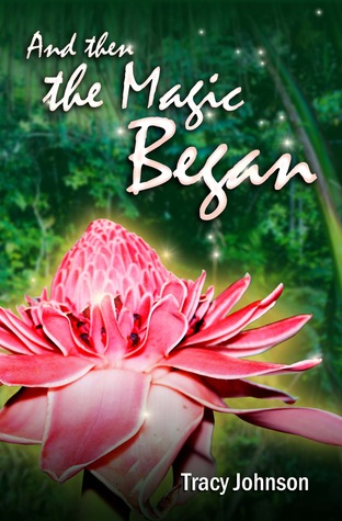 And Then the Magic Began  by  Tracy Skylar Johnson