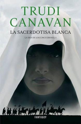 La sacerdotisa blanca (La Era de los Cinco Dioses, #1)  by  Trudi Canavan