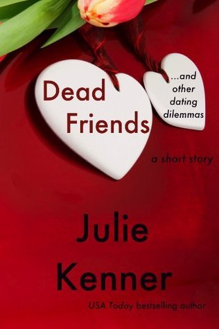 Dead Friends and Other Dating Dilemmas  by  Julie Kenner