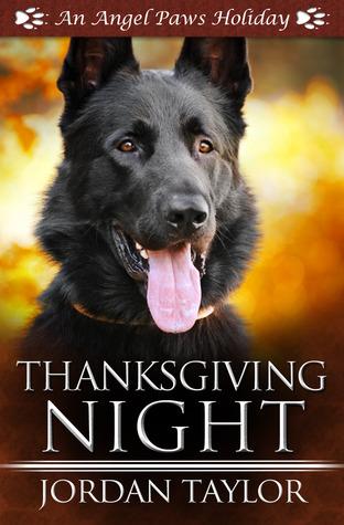 Thanksgiving Night (Angel Paws Holiday, #1) Jordan Taylor
