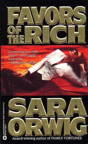 Favors of the Rich Sara Orwig