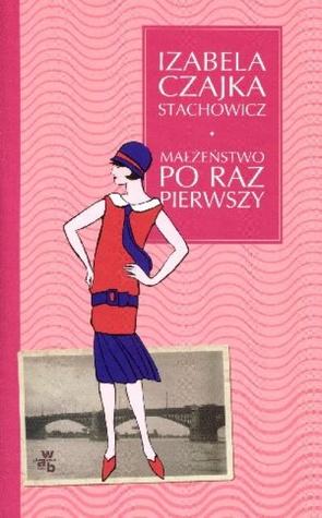 Małżeństwo po raz pierwszy Izabela Czajka-Stachowicz