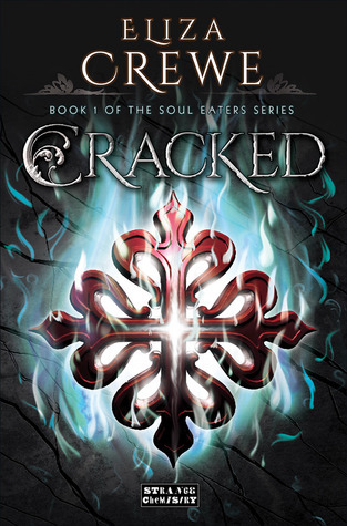 Cracked (Soul Eater, #1) Eliza Crewe