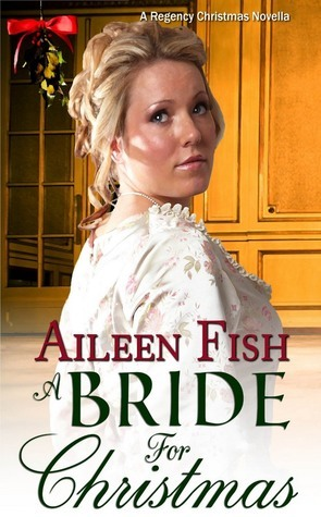 A Bride For Christmas (Regency Christmas Brides, #1)  by  Aileen Fish