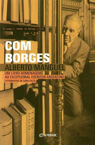 Com Borges  by  Alberto Manguel