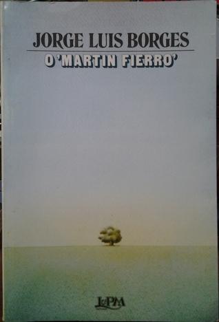 O Martin Fierro Jorge Luis Borges