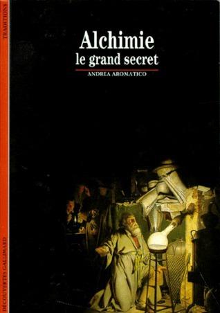 Alchimie : Le grand secret  by  Andrea Aromatico