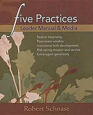 Five Practices Leader Manual And Media  by  Robert C. Schnase