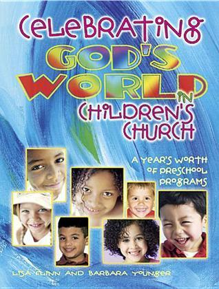 Celebrating Gods World in Childrens Church Lisa Flinn