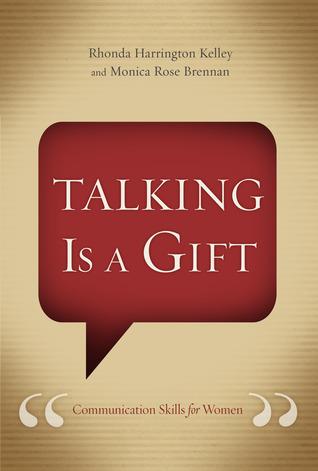Talking Is a Gift: Communication Skills for Women Rhonda  Harrington Kelley