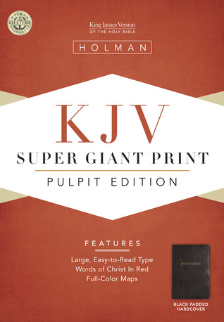 KJV Pulpit Bible, Super Giant Print Edition: King James Version, Black Padded Hardcover  by  Anonymous