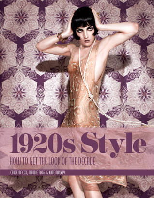 1920s Style: How to Get the Look of the Decade  by  Kate Mulvey