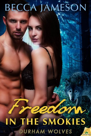 Freedom in the Smokies (Durham Wolves, #3) Becca Jameson