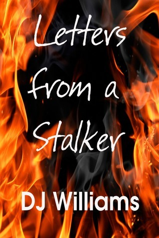Letters From a Stalker D.J. Williams