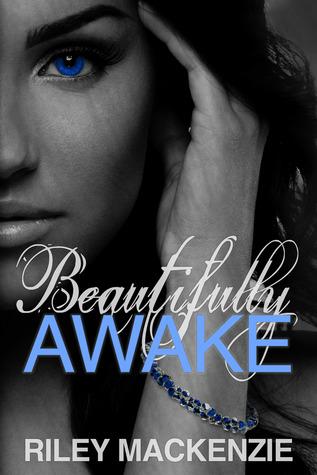 Beautifully Awake (Beautifully Awake, #1)  by  Riley Mackenzie