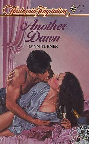 Another Dawn (Harlequin Temptation, #56) Lynn Turner