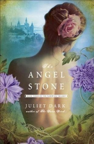 The Angel Stone (Fairwick Chronicles #3)  by  Juliet Dark
