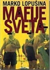 Mafije sveta  by  Marko Lopušina