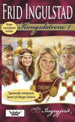 Ingegjerd (Kongsdøtrene, #1)  by  Frid Ingulstad