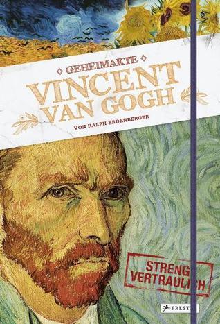 Geheimakte Vincent van Gogh Ralph Erdenberger