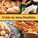 O pão na mesa brasileira  by  Clécia Casagrande