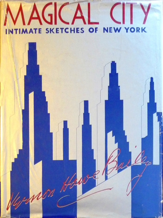 Magical City. Intimate Sketches of New York Vernon Howe Bailey