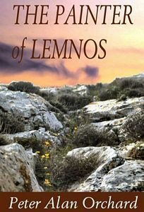 The Painter of Lemnos  by  Peter Alan Orchard