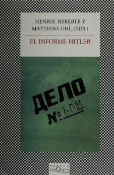 El Informe Hitler Henrik Eberle, Mathias Uhl