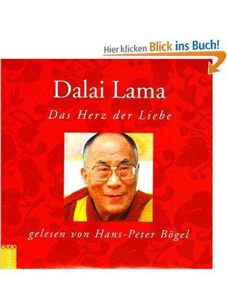 Das Herz der Liebe Dalai Lama XIV