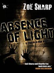Absence of Light (Charlie Fox Thriller, #10.5) Zoë Sharp