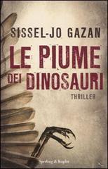 Le piume dei dinosauri  by  Sissel-Jo Gazan