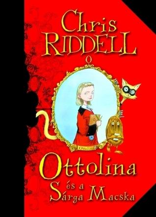 Ottolina és a sárga macska (Ottolina, #1) Chris Riddell