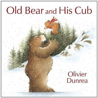 Old Bear and His Cub Olivier Dunrea