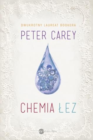 Chemia łez Peter Carey