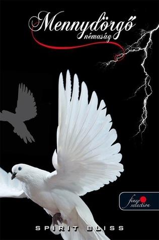 Mennydörgő némaság (Árnyékvilág, #3) Spirit Bliss