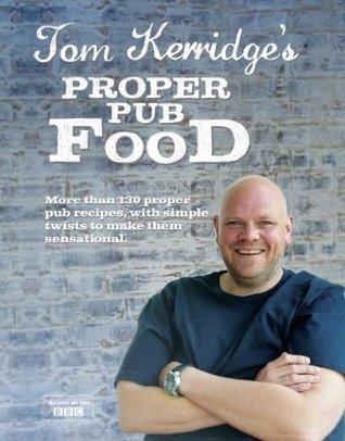 Tom Kerridges Proper Pub Food Tom Kerridge