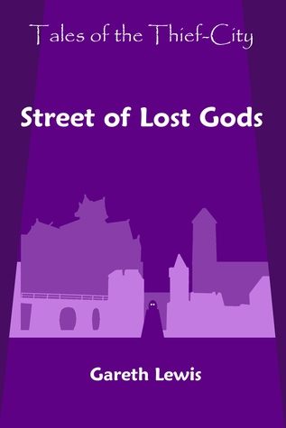 Street of Lost Gods (Tales of the Thief-City, #1)  by  Gareth  Lewis
