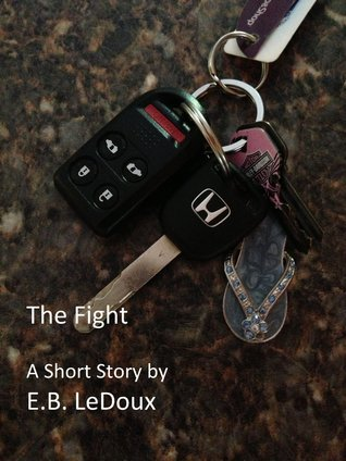 The Fight  by  E.B. LeDoux