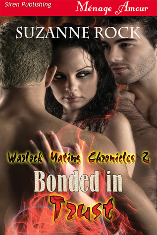 Bonded in Trust (Warlock Mating Chronicles, #2) Suzanne Rock