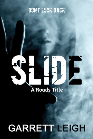 Slide (Roads, #1)  by  Garrett Leigh