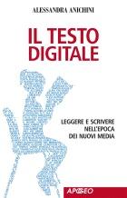 Il testo digitale: Leggere e scrivere nellepoca dei nuovi media Alessandra Anichini