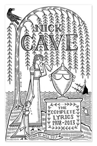 The Complete Lyrics: 1978-2013 Nick Cave