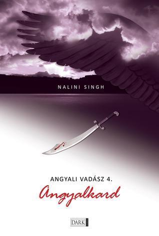 Angyalkard (Angyali vadász, #4) Nalini Singh