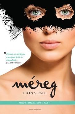 Méreg (Örök rózsa sorozat #1) Fiona Paul
